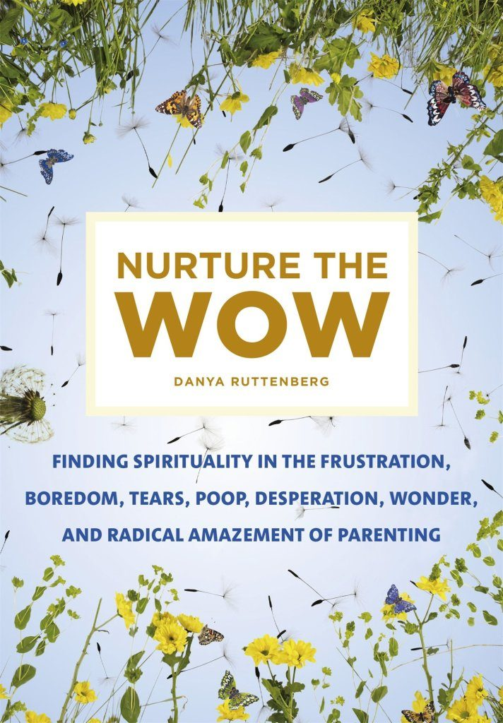 """Cover of """"Nurture the Wow"""" by Danya Ruttenberg."""